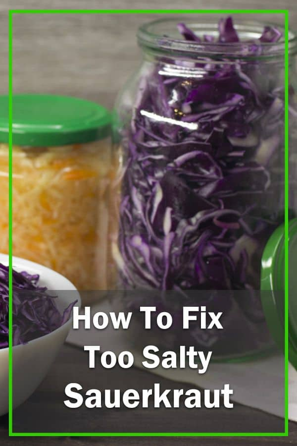 how to fix too salty sauerkraut